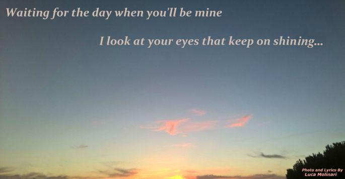 Etiliyle-Luca Molinari Photo e Lyrics-waiting for the day when youll be mine I look at your eyes